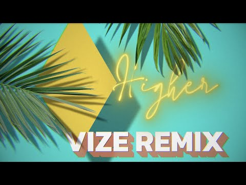Clean Bandit - Higher (feat. iann dior) [VIZE Remix]