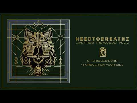 """NEEDTOBREATHE - """"Bridges Burn / Forever On Your Side"""" (Live From The Woods Vol. 2) [Official Audio]"""