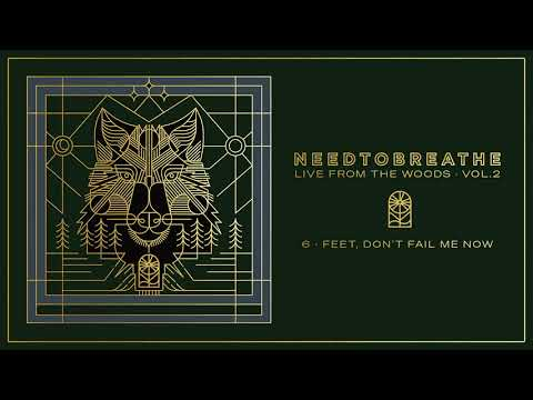 """NEEDTOBREATHE - """"Feet, Don't Fail Me Now"""" (Live From The Woods Vol. 2) [Official Audio]"""