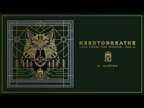 """NEEDTOBREATHE - """"Garden"""" (Live From The Woods Vol. 2) [Official Audio]"""