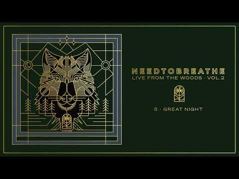 "NEEDTOBREATHE - ""Great Night"" (Live From The Woods Vol. 2) [Official Audio]"
