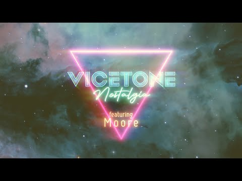 Vicetone - Nostalgia (Official Lyric Video) feat. Moore