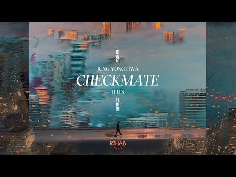 Jung Yong Hwa & JJ Lin - CHECKMATE (R3HAB Remix)(Lyric Video)