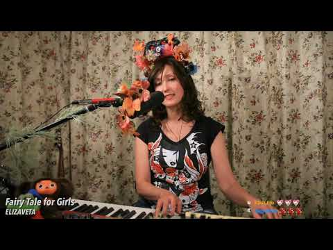 Fairytale For Girls (♫ Live) - Elizaveta