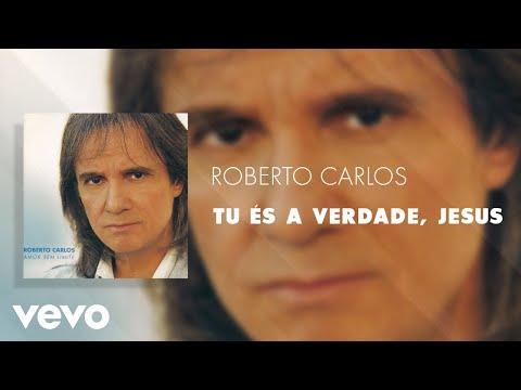 Roberto Carlos - Tu És A Verdade, Jesus (Áudio Oficial)