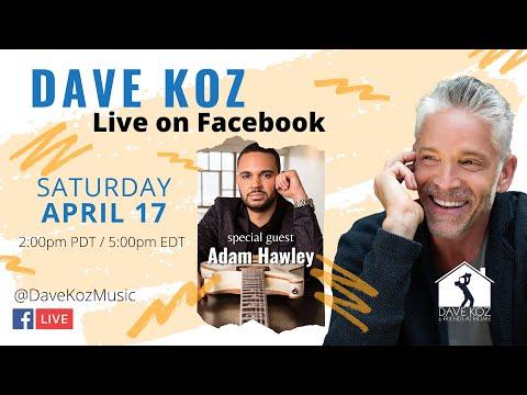 Dave Koz & Adam Hawley Facebook Live!!