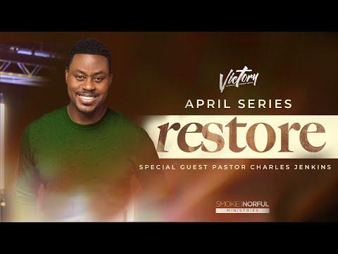 RESTORE Week 3: Guest Speaker Pastor Charles Jenkins