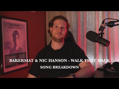 Bakermat & Nic Hanson - Walk that Walk (Song Breakdown)