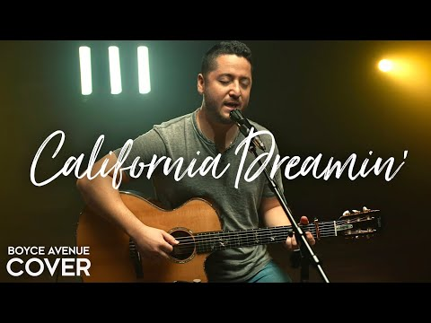 California Dreamin' - The Mamas & The Papas / José Feliciano (Boyce Avenue acoustic cover)