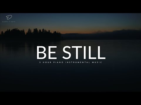 BE STILL- 3 Hour Peaceful Music | Relaxation Music | Christian Meditation Music | Time With God
