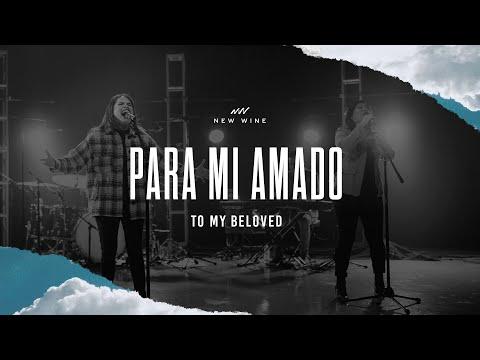 Para Mi Amado (En Vivo)   To My Beloved (Live)   New Wine