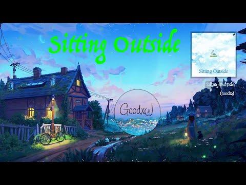 GoodxJ - Sitting Outside