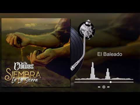 Grupo Los De Chiwas - El Baleado - Siembra En La Sierra (Audio)