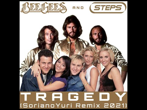 BEE GEES ft. STEPS - TRAGEDY (SorianoYuri Remix 2021)