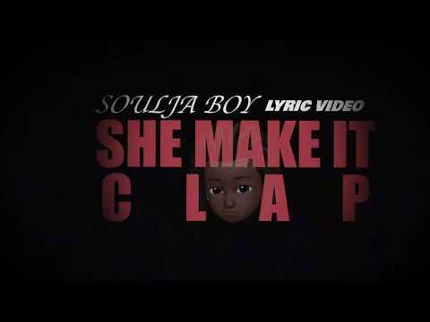 Soulja Boy (Draco) – She Make It Clap (Lyric Video)