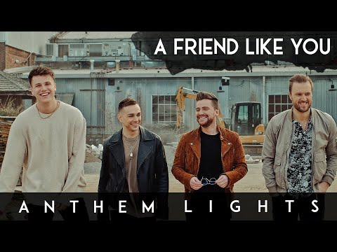 A Friend Like You - Andy Grammer (Anthem Lights Cover) on Spotify & Apple