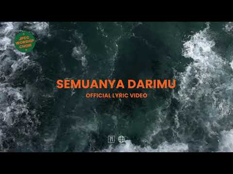 Semuanya Dari-Mu (Official Lyric Video) - JPCC Worship Choir