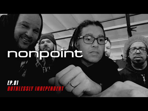 NONPOINT IS INDEPENDENT and now the real work begins - Ep. 01