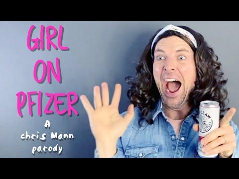 GIRL ON PFIZER - A Chris Mann Parody
