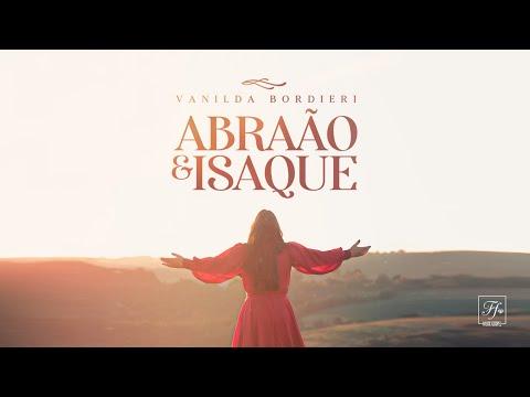 VANILDA BORDIERI - ABRAÃO E ISAQUE (Clipe Oficial)