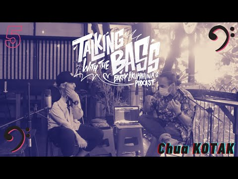 SPESIAL HARI KARTINI !! Talking with The Bass Eps. 5: Chua KOTAK // Barry Likumahuwa's Podcast