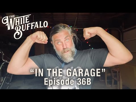 The White Buffalo - Modern Times (TAKE 2) - In The Garage: Episode 36B