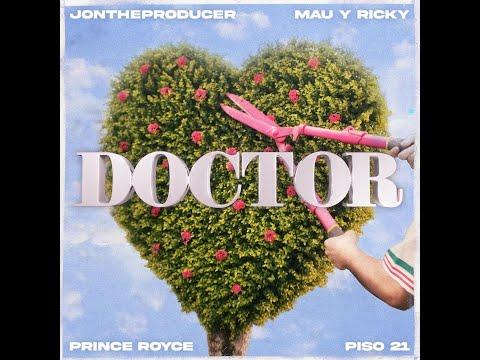 JonTheProducer, Mau y Ricky, Prince Royce & Piso 21 - Doctor (YouTube Redirect)