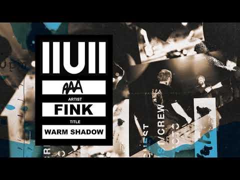 Fink - 'Warm Shadow (IIUII)' (Official Audio)