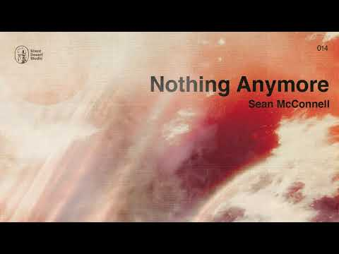 """Sean McConnell """"Nothing Anymore"""" (Official Audio)"""