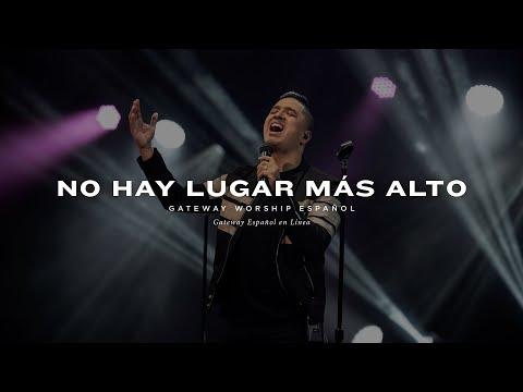 No Hay Lugar Más Alto | con Josh Morales y Gateway Worship Español
