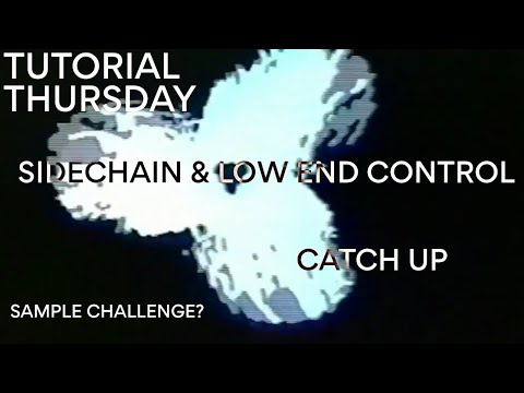 TUTORIAL THURSDAY // sidechain & low end + catch up and maybe a challenge