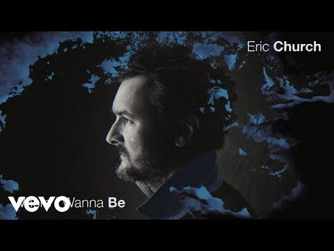 Eric Church - Where I Wanna Be (Official Audio)