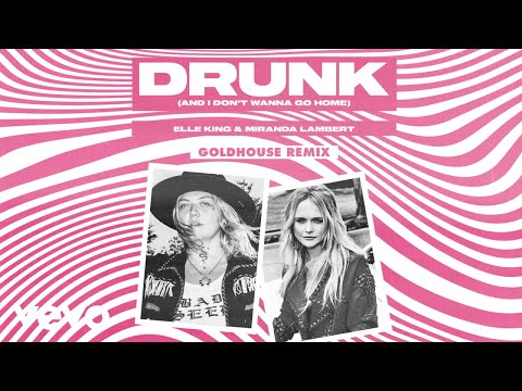 Drunk (And I Don't Wanna Go Home) (GOLDHOUSE Remix (Audio))