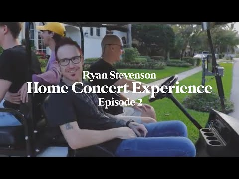 Ryan Stevenson's Home Concert Experience (Episode 2)