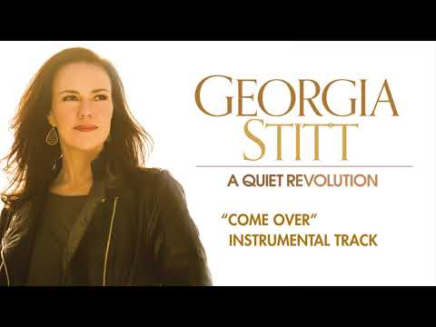 """""""Come Over"""" (Official Instrumental) from A QUIET REVOLUTION by Georgia Stitt"""