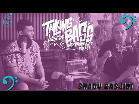 Talking with The Bass Eps. 6: Shadu Rasjidi  // Barry Likumahuwa's Podcast