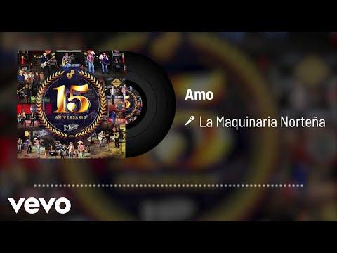 La Maquinaria Norteña - Amo (En Vivo / Audio)
