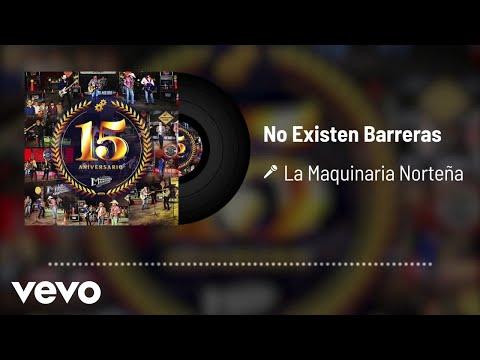 La Maquinaria Norteña - No Existen Barreras (En Vivo / Audio)