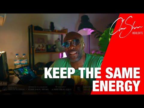 Keep the same energy   Club Shada
