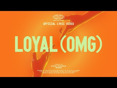 Loyal (OMG) — Official Lyric Video — VOUS Worship