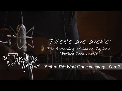 James Taylor - Before This World - The Making Of - Part 2