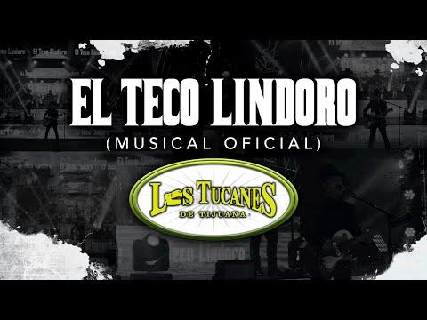 El Teco Lindoro (Musical Oficial) – Los Tucanes De Tijuana