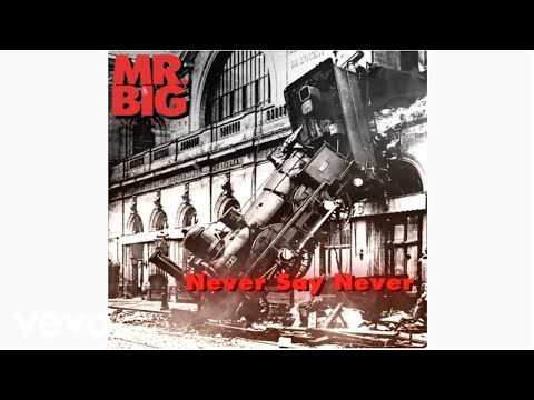 Mr. Big - Never Say Never (audio)