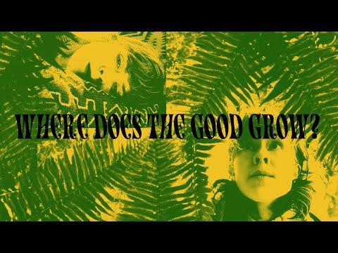 Where Does The Good Grow - EP 15