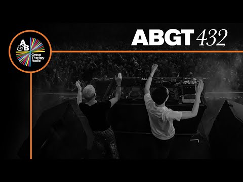 Group Therapy 432 with Above & Beyond and ilan Bluestone