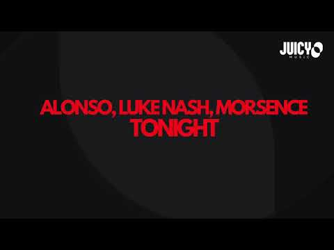 Alonso, Luke Nash, Morsence -Tonight