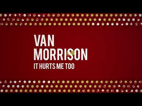 Van Morrison - It Hurts Me Too (Official Audio)
