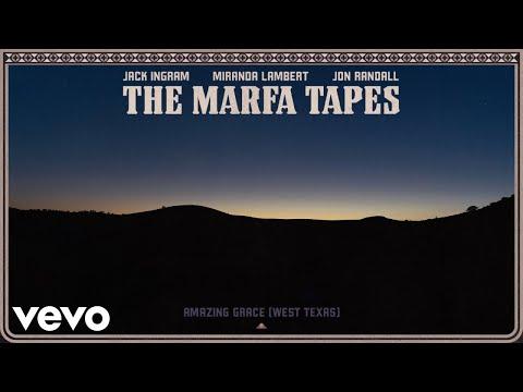 Jack Ingram, Miranda Lambert, Jon Randall - Amazing Grace (West Texas [Audio])