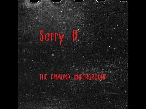 Sorry II  -  By:  The Diamond Underground