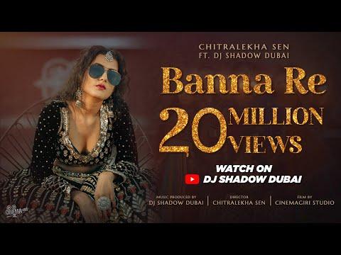 Banna Re | Chitralekha Sen ft DJ Shadow Dubai | Viral Song 2021